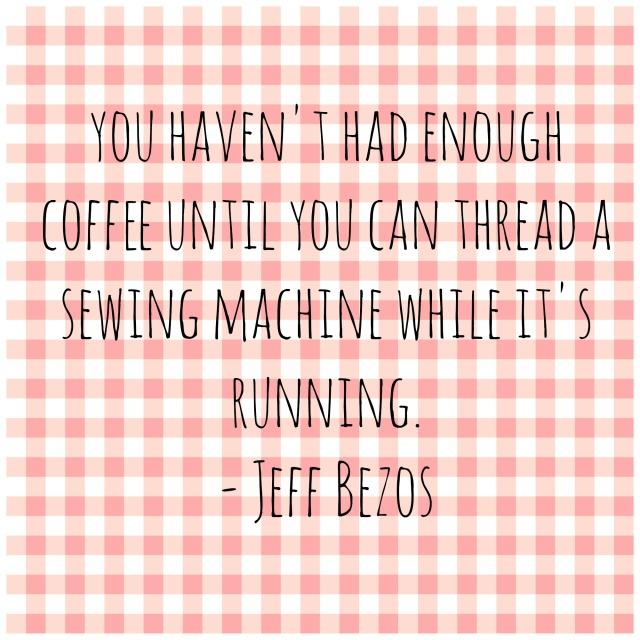 Jeff Bezos Sewing Machine Quote
