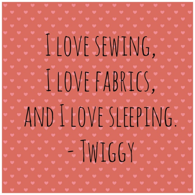 Twiggy Sewing Quote
